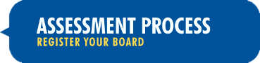 Assessment Process: Register your board.